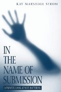 In the Name of Submission Paperback