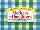 Life's Little Instruction Book From Mothers to Daughters Paperback