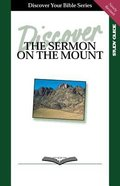 The Sermon on the Mount (Study Guide, 8 Sessions, Intermediate) (Discover Your Bible Series) Paperback