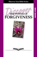 The Power of Forgiveness (Study Guide, 6 Sessions, Basic) (Discover Your Bible Series) Paperback