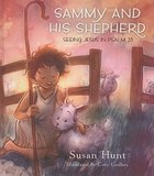 Sammy and His Shepherd: Seeing Jesus in Psalm 23