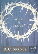 Who is Jesus? (#01 in Crucial Questions Series) Paperback