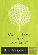 Can I Have Joy in My Life? (#12 in Crucial Questions Series)