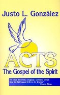 Acts: The Gospel of the Spirit Paperback