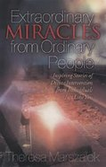 Extraordinary Miracles in the Lives of Ordinary People Paperback