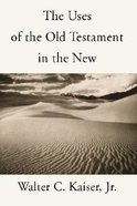 Uses of the Old Testament in the New Paperback