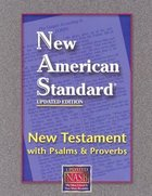 NASB New Testament With Psalms and Proverbs Pocket Size