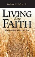 Living By Faith Paperback