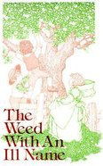 The Weed With An Ill Name Paperback