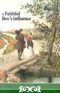 The Faithful Boy's Influence (The Boys Heritage Series) Paperback