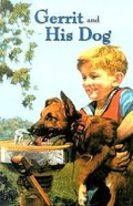 Gerrit and His Dog (The Boys Heritage Series)