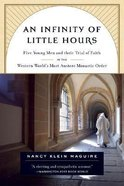 An Infinity of Little Hours Paperback