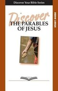 The Parables of Jesus (Study Guide, 6 Sessions, Basic) (Discover Your Bible Series) Paperback