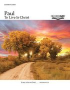 Paul (Leader's Guide) (7 Sessions, Intermediate) (Discover Life Series) Paperback