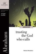 Abraham (Study Guide) (9 Sessions, Advanced) (Word Alive Guide Series) Paperback