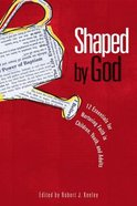 Shaped By God Paperback