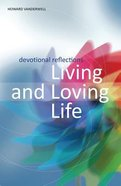 Living and Loving Life Paperback