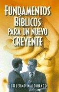 Fundamentos Biblicos Para Un Nuevo Creyente (Biblical Foundations