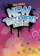 Activity Book New Testament (Itty Bitty Bible Series)