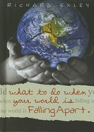 What to Do When Your World is Falling Apart Hardback