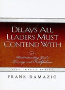 Delays All Leaders Must Contend With Paperback