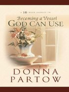 Becoming a Vessel God Can Use (Large Print) Paperback
