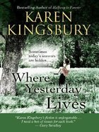 Where Yesterday Lives (Large Print) Paperback