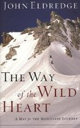 The Way of the Wild Heart (Large Print) Paperback