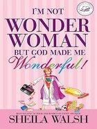I'm Not Wonder Woman But God Made Me Wonderful (Large Print) Paperback