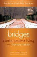 Entering the School of Your Experience (#01 in Bridges To Contemplative Living With Thomas Merton Series)