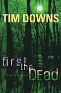 First the Dead (#1 in Bug Man Series)
