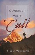 Consider Your Call Paperback
