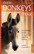 Even Donkeys Speak Paperback