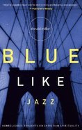 Blue Like Jazz: Non-Religious Thoughts on Christian Spirituality (Unabridged, 6 Cds) CD