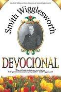 Smith Wigglesworth Devocio (Smith Wigglesworth Devotional) Paperback