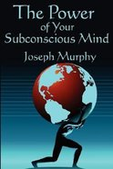 The Power of Your Subconscious Mind (Complete And Unabridged)