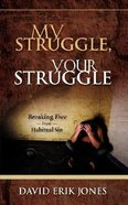 My Struggle, Your Struggle