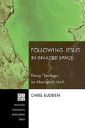 Following Jesus in Invaded Space Paperback