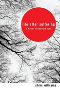Life After Suffering Paperback