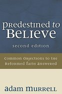 Predestined to Believe (Second Edition) Hardback