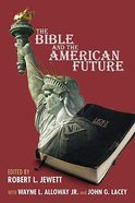 The Bible and the American Future Hardback