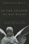 In the Shadow of His Wings Hardback