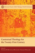 Contextual Theology For the Twenty-First Century Paperback