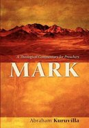 Mark: A Theological Commentary For Preachers Paperback