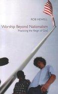 Worship Beyond Nationalism Paperback