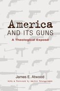 America and Its Guns Paperback