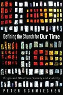 Defining the Church For Our Time Paperback