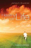 Healthy Human Life Paperback