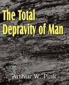 The Total Depravity of Man Paperback