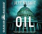 Oil (Unabridged 7cds) (#02 in Principalities And Powers Audiobook Series) CD